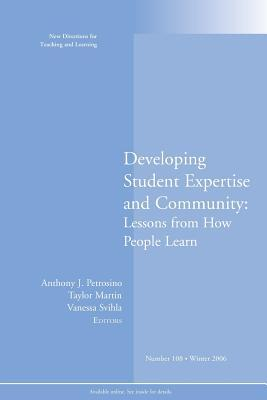 Developing Student Expertise and Community: Lessons from How People Learn: New Directions for Teaching and Learning, Number 108  by  Tl (Teaching and Learning)