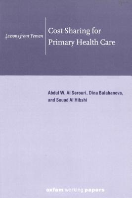 Cost Sharing for Primary Health Care: Lessons from Yemen Abdul W. Al Serouri