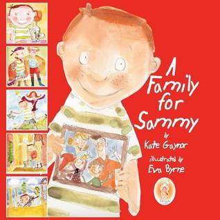 A Family For Sammy   This Book Has Been Designed To Help Explain The Process Of Foster Care To Young Children (Special Stories Series) (Special Stories Series) (Special Stories Series)  by  Kate Gaynor