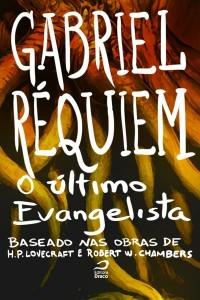 O Último Evangelista  by  Gabriel Réquiem