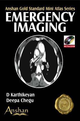 Mini Atlas of Emergency Imaging (Anshan Gold Standard Mini Atlas Series) D. Karthikeyan