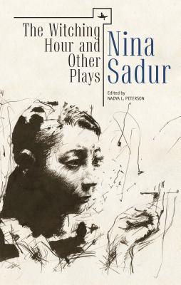 The Witching Hour and Other Plays Nina Sadur by Nina Sadur