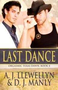Recent Release Review: Last Dance (Orgasmic Texas Dawn #4) by A.J. Llewellyn & D.J. Manly