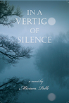 In a Vertigo of Silence