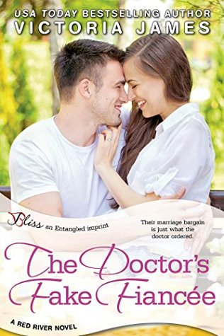The Doctor's Fake Fiancee: a Red River novel (Entangled Bliss)