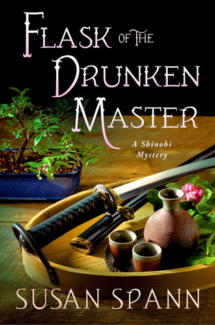 Flask of the Drunken Master: A Shinobi Mystery (Shinobi Mystery, #3)