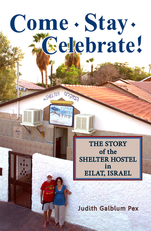 Come, Stay, Celebrate!: The Story of the Shelter Hostel in Eilat, Israel