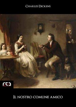 Il nostro comune amico: 156  by  Charles Dickens