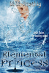 Elemental Princess: Royal Lines (Elemental Series) (Volume 1)