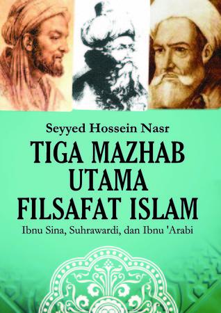 Tiga Mazhab Utama Filsafat Islam; Ibnu Sina, Suhrawardi, dan Ibnu 'Arabi