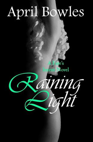 Raining Light (Fates Intent #5)  by  April Bowles