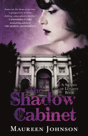 Review: 4.5 stars to The Shadow Cabinet (Shades of London #3) by Maureen Johnson