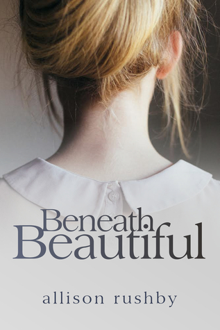 Beneath Beautiful