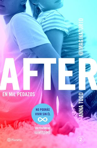 En mil pedazos (The After Series, #2)