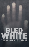 Bled White (Awake in the Dark #2)