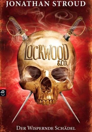 Der wispernde Schädel (Lockwood & Co. #2)