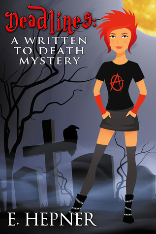 Deadlines: A Written to Death Mystery Book 1