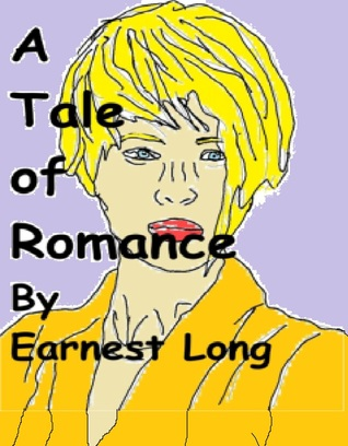 A Tale of Romance  by  Earnest Long