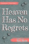 Heaven Has No Regrets