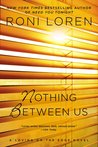 Nothing Between Us (Loving on the Edge, #6)