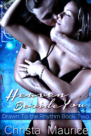 Heaven Beside You (Drawn to the Rhythm, #2)