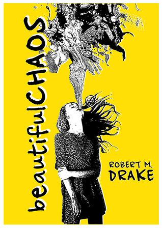 Beautiful Chaos  by Robert M. Drake /> <br><b>Author:</b> Beautiful Chaos <br> <b>Book Title:</b> by Robert M. Drake <br> <b>Pa <a class='fecha' href=