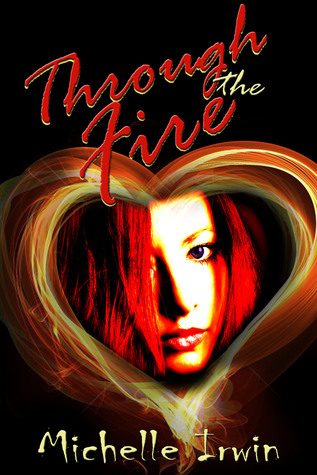 Through the Fire by Michelle Irwin