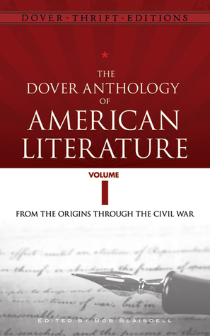 The Dover Anthology of American Literature, Volume I by Bob Blaisdell