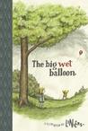 The Big Wet Balloon: Toon Books Level 2