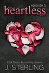 Heartless: Episode 3 (Heartless, #3)