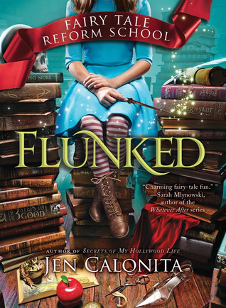 {Spotlight} Flunked: Fairy Tale Reform School by Jen Calonita (with Excerpt and Giveaway)