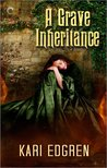 A Grave Inheritance (Goddess Born, #2)