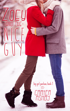 Zoey And The Nice Guy (Big Girl Panties, #1)