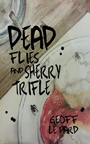 Dead Flies and Sherry Trifle