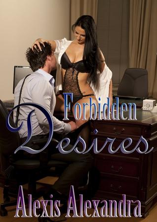 Forbidden Desires Alexis Alexandra