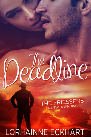 The Deadline (The Friessens: A New Beginning, #1)