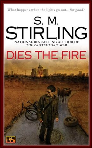 Book Review: Dies the Fire by S.M. Stirling