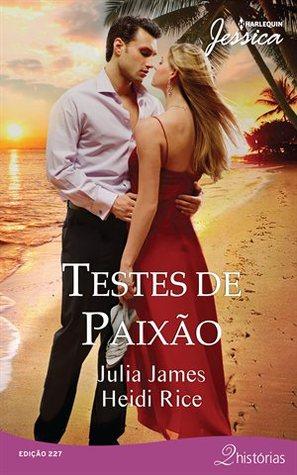 Testes de Paixão by Heidi Rice, Julia James