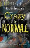 Crazy is Normal: a classroom exposé