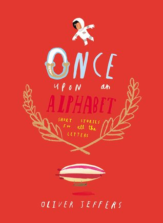 Once Upon an Alphabet: Short Stories for All the Letters