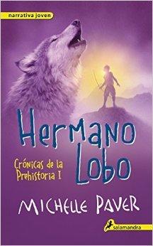 Crónicas de la prehistoria: Hermano lobo - Michelle Paver
