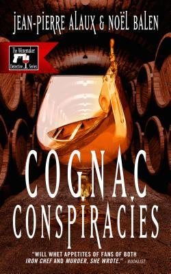 Book Review: Cognac Conspiracies by Jean-Pierre Alaux & Noël Balen