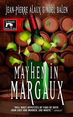 Mayhem in Margaux by Jean-Pierre Alaux