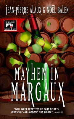 Mayhem in Margaux by Jean-Pierre Alaux