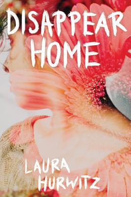disappear home laura hurwitz book cover