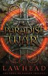 The Paradise War (The Song of Albion, #1) by Stephen R. Lawhead