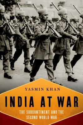 India at War by Yasmin Khan