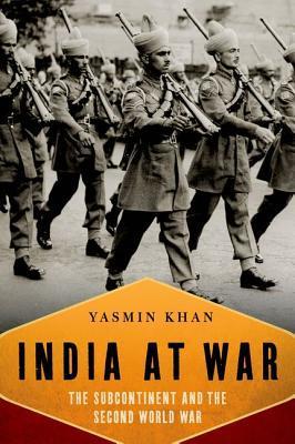 India at War by Yasmin Khan