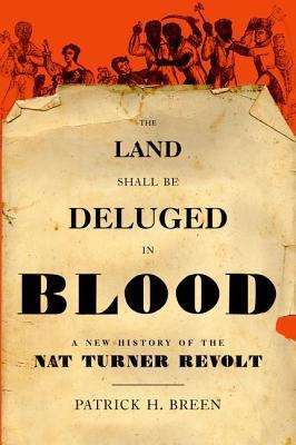 A New History of the Nat Turner Revolt - Patrick H. Breen