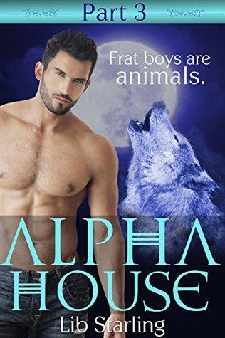 Alpha House: Part 3: A Shapeshifter/BBW Serial Romance  by  Lib Starling